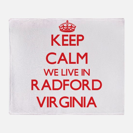 Keep calm we live in Radford Virgini Throw Blanket