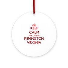 Keep calm we live in Remington Vi Ornament (Round)