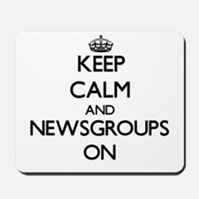 Keep calm and Newsgroups ON Mousepad