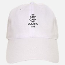 Keep calm and Quilting ON Baseball Baseball Cap