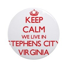 Keep calm we live in Stephens Cit Ornament (Round)