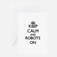 Keep calm and Robots ON Greeting Cards