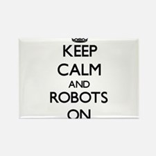 Keep calm and Robots ON Magnets
