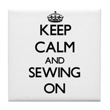 Keep calm and Sewing ON Tile Coaster