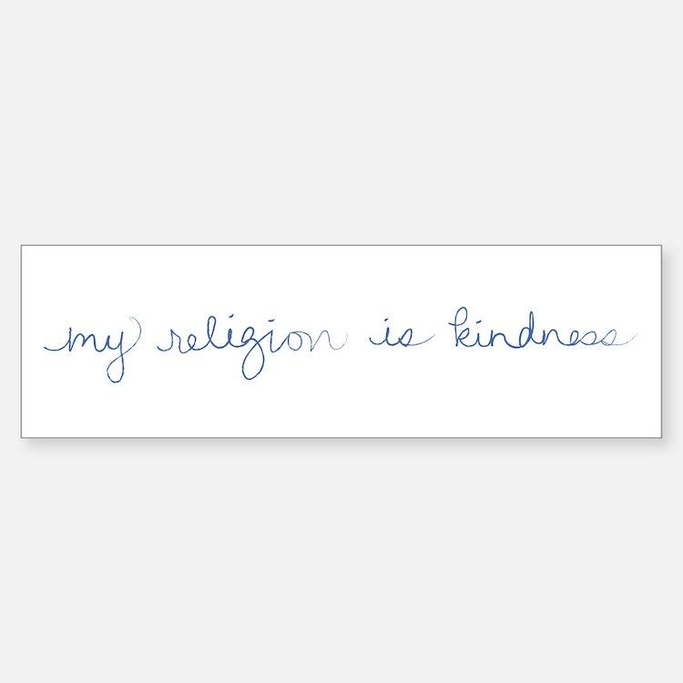 My Religion is Kindness Bumper Bumper Bumper Sticker