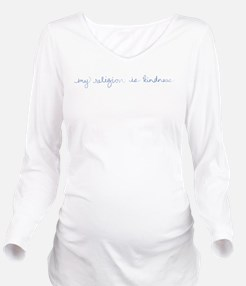 My Religion is Kindness Long Sleeve Maternity T-Sh