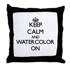Keep calm and Watercolor ON Throw Pillow