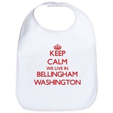 Keep calm we live in Bellingham Washington Bib