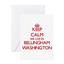 Keep calm we live in Bellingham Was Greeting Cards
