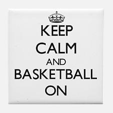 Keep calm and Basketball ON Tile Coaster