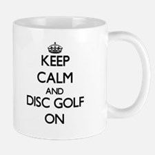 Keep calm and Disc Golf ON Mugs