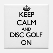 Keep calm and Disc Golf ON Tile Coaster