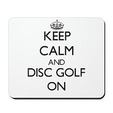 Keep calm and Disc Golf ON Mousepad