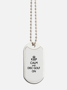Keep calm and Disc Golf ON Dog Tags