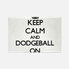 Keep calm and Dodgeball ON Magnets