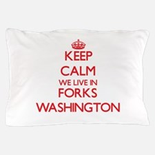 Keep calm we live in Forks Washington Pillow Case