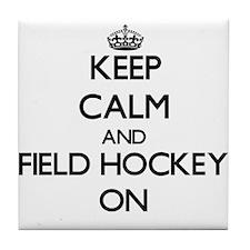 Keep calm and Field Hockey ON Tile Coaster