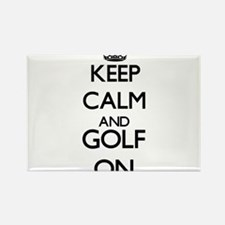Keep calm and Golf ON Magnets