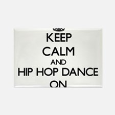 Keep calm and Hip Hop Dance ON Magnets