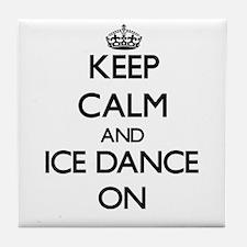 Keep calm and Ice Dance ON Tile Coaster