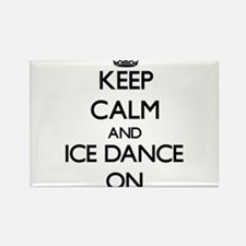 Keep calm and Ice Dance ON Magnets