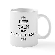 Keep calm and Ithf Table Hockey ON Mugs