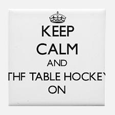 Keep calm and Ithf Table Hockey ON Tile Coaster