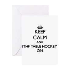 Keep calm and Ithf Table Hockey ON Greeting Cards