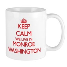 Keep calm we live in Monroe Washington Mugs