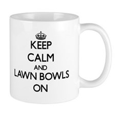 Keep calm and Lawn Bowls ON Mugs