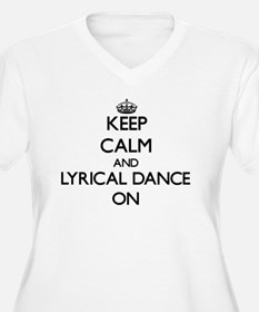 Keep calm and Lyrical Dance ON Plus Size T-Shirt