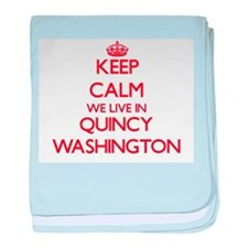 Keep calm we live in Quincy Washingto baby blanket