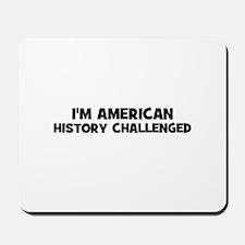 I'm American History Challeng Mousepad