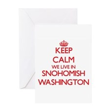 Keep calm we live in Snohomish Wash Greeting Cards