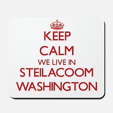 Keep calm we live in Steilacoom Washingt Mousepad