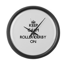 Keep calm and Roller Derby ON Large Wall Clock