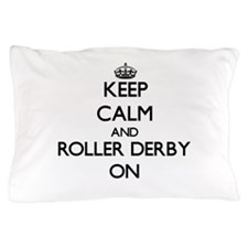Keep calm and Roller Derby ON Pillow Case