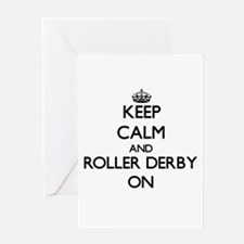 Keep calm and Roller Derby ON Greeting Cards