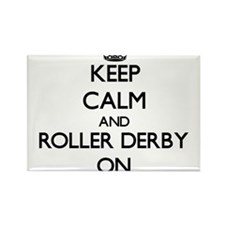 Keep calm and Roller Derby ON Magnets