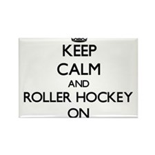 Keep calm and Roller Hockey ON Magnets