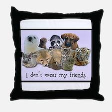 I Don't Wear My Friends Throw Pillow
