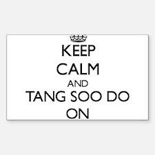 Keep calm and Tang Soo Do ON Decal