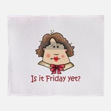 FRIDAY YET? Throw Blanket
