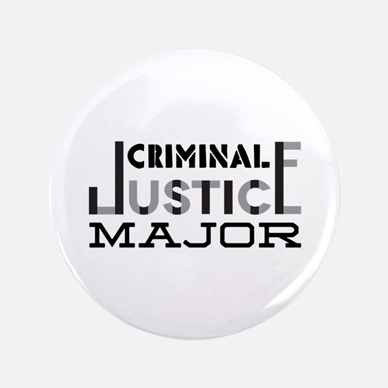 "Criminal Justice Major 3.5"" Button"