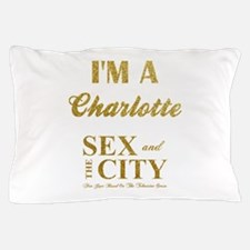 I'M A CHARLOTTE Pillow Case