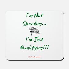 I'm Not Speeding... Mousepad