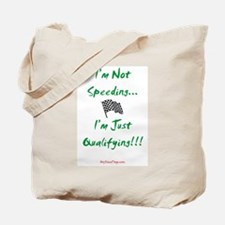 I'm Not Speeding... Tote Bag