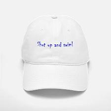 shut up and swim Baseball Baseball Cap