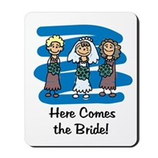 Here Comes the Bride Mousepad