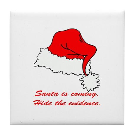 Santa's coming Tile Coaster